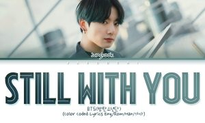Jungkook, Still With You, BTS, música, K-pop, pop, Corea del Sur
